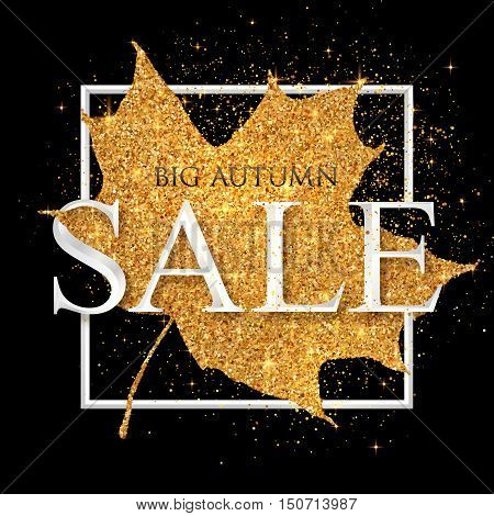 Big autumn SALE vector white sign on golden dust maple leaf at black background with frame