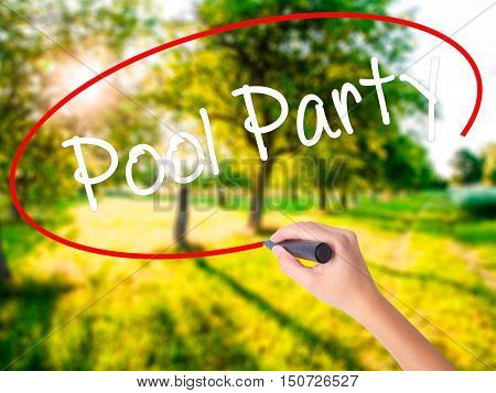 Woman Hand Writing Pool Party With A Marker Over Transparent Board