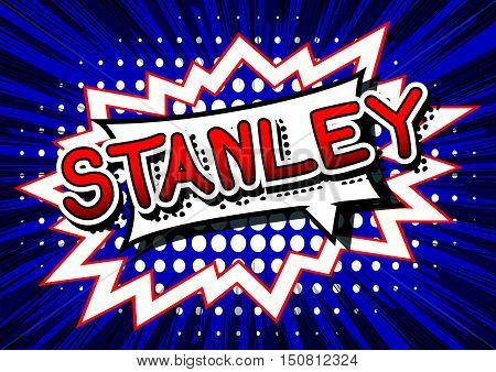 Stanley - Comic book style text on comic book abstract background.