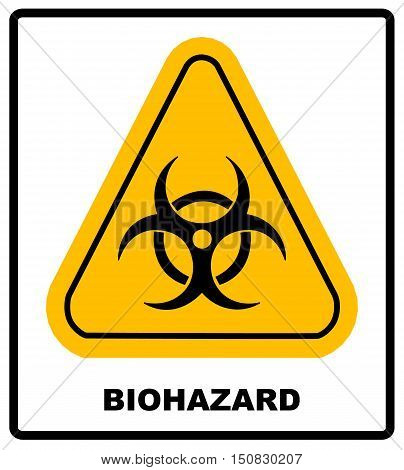 Biohazard symbol sign of biological threat alert, vector sign in yellow triangle banner with text