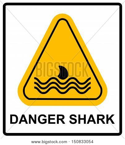 Illustration of a danger signal icon with a shark fin. Vector warning banner for beaches and pear on sea and ocean in yellow triangle isolated on white.
