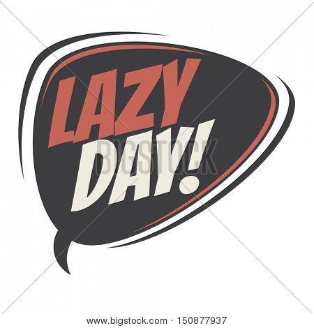 lazy day retro speech balloon