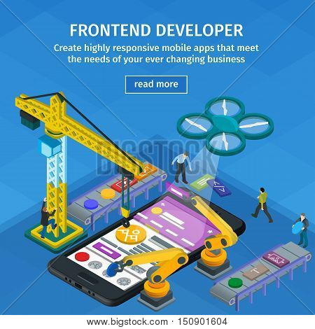 Developing mobile applications flat 3d isometric style. Blue web design. Frontend developer app. People working on startup. 3d crane and robotic arm. Black smartphone in 3d style.