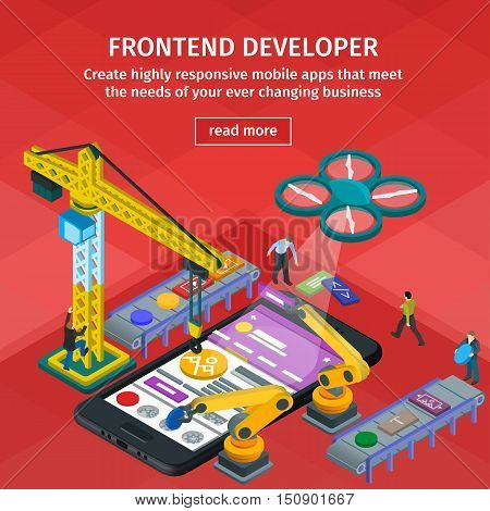 Developing mobile applications flat 3d isometric style. People working on startup. Red web design. Frontend developer app. 3d crane and robotic arm. Black smartphone in 3d style.