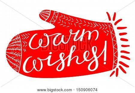 Warm wishes calligraphic lettering. Vector hand drawn cute letters in doodle mitten silhouette. Design element for seasonal backgrounds greeting cards and winter posters with inspirational quote