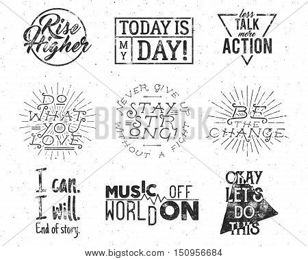 Inspirational typography life style quotes set Motivation retro style labels. distressed texts for web projects, tee design, t-shirt printing. Hand lettering hipster slogans graphic collection.