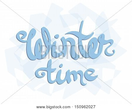 Wintertime quote. Blue hand lettering text isolated on blue background. For housewarming posters, greeting cards design, home decorations, greetings for social media. Vector calligraphy illustration.