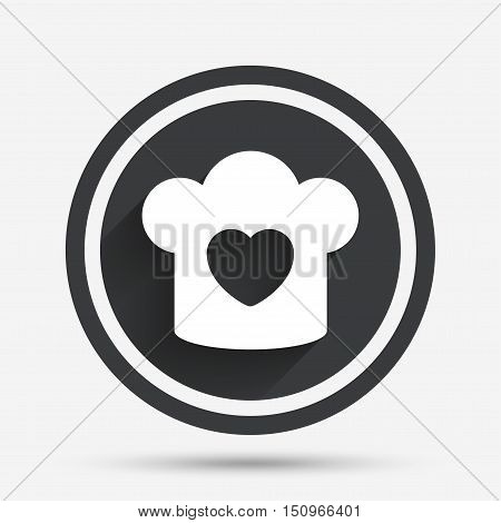Chef hat sign icon. Cooking symbol. Cooks hat with heart love. Circle flat button with shadow and border. Vector