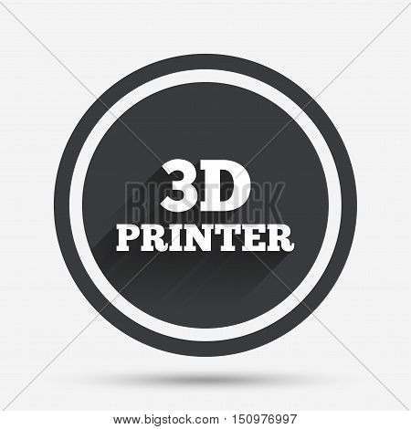 3D Print sign icon. 3d Printing symbol. Additive manufacturing. Circle flat button with shadow and border. Vector