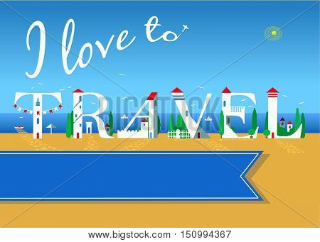 I love to travel. Travel card. White buildings on the summer beach. banner for custom text. Plane in the sky.