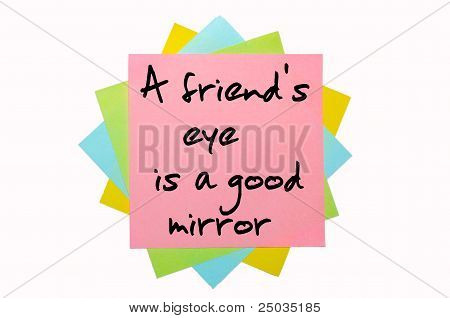 "Proverb ""a Friend's Eye Is A Good Mirror"" Written On Bunch Of Sticky Notes"