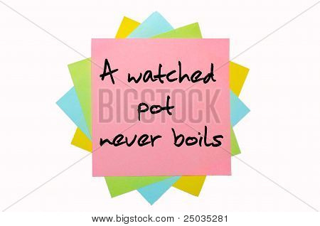 "Proverb ""a Watched Pot Never Boils"" Written On Bunch Of Sticky Notes"