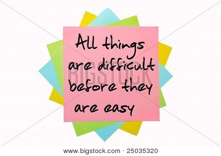 "Proverb ""all Things Are Difficult Before They Are Easy"" Written On Bunch Of Sticky Notes"