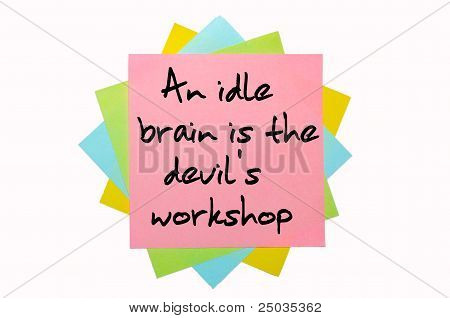 "Proverb ""an Idle Brain Is The Devil's Workshop"" Written On Bunch Of Sticky Notes"