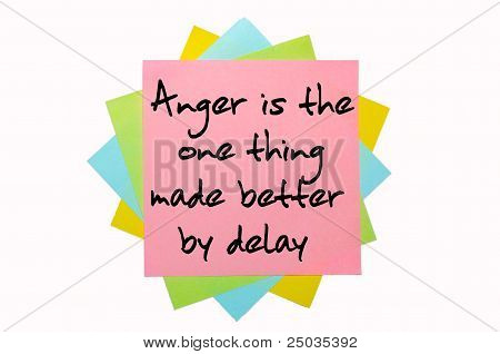 "Proverb ""anger Is The One Thing Made Better By Delay"" Written On Bunch Of Sticky Notes"