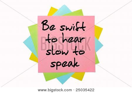 "Proverb ""be Swift To Hear, Slow To Speak"" Written On Bunch Of Sticky Notes"