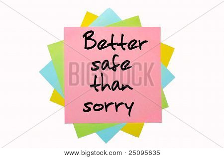 """Proverb """"better Safe Than Sorry"""" Written On Bunch Of Sticky Notes"""