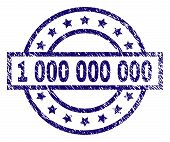 1 000 000 000 Stamp Seal Watermark With Distress Texture. Designed With Rectangle, Circles And Stars poster