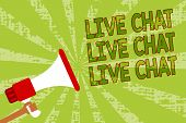 Writing Note Showing Live Chat Live Chat Live Chat. Business Photo Showcasing Talking With People Fr poster