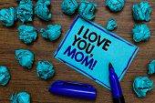 Conceptual Hand Writing Showing I Love You, Mom. Business Photo Showcasing Loving Message Emotional  poster