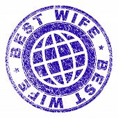 Best Wife Stamp Imprint With Distress Texture. Blue Vector Rubber Seal Imprint Of Best Wife Text Wit poster