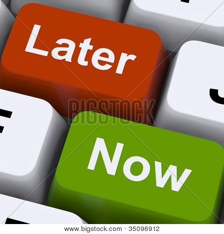 Now Or Later Keys Showing Delay Deadlines And Urgency