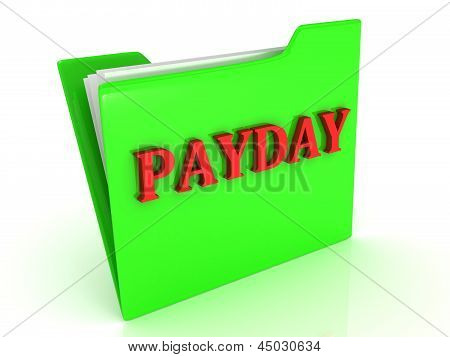 Payday Bright Red Letters On A Green Folder With Papers