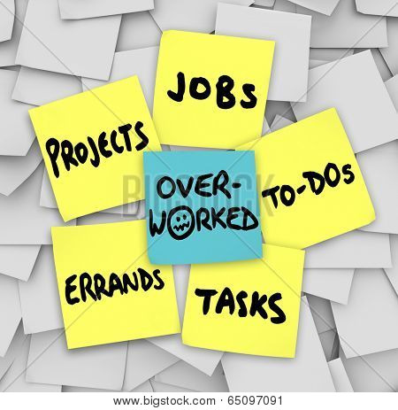 Overworked word sticky note projects errands tasks jobs to-do list