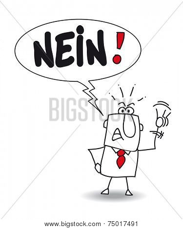 Nein. Joe says No in german. He is disagree