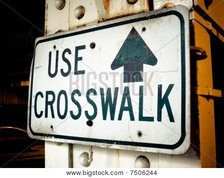 Signs - Use Crosswalk