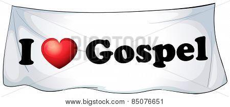 I love Gospel banner hanging