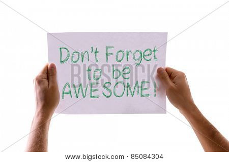 Don't Forget to be Awesome! card isolated on white