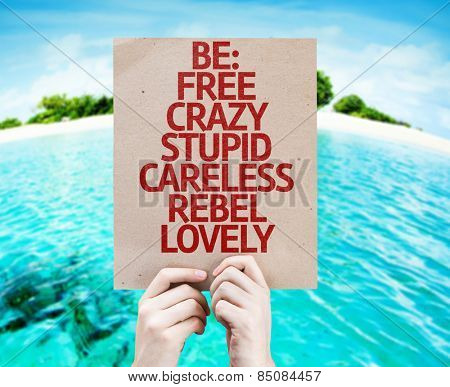Be: Free, Crazy, Stupid, Careless, Rebel, Lovely card with beach background