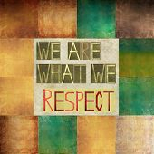 image of respect  - We are what we respect - JPG