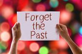 pic of past future  - Forget the Past card with colorful background with defocused lights - JPG