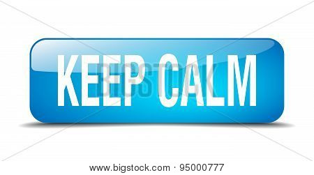 Keep Calm Blue Square 3D Realistic Isolated Web Button