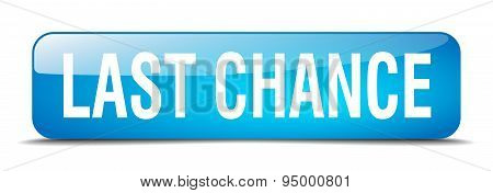 Last Chance Blue Square 3D Realistic Isolated Web Button