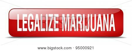 Legalize Marijuana Red Square 3D Realistic Isolated Web Button