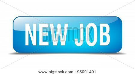 New Job Blue Square 3D Realistic Isolated Web Button