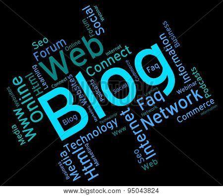 Blog Word Indicates Website Words And Weblog