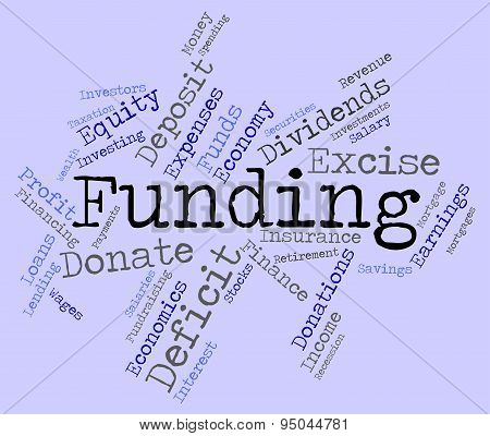 Funding Word Means Money Funded And Fundraiser