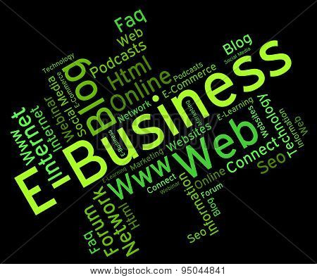 Ebusiness Word Represents World Wide Web And Businesses