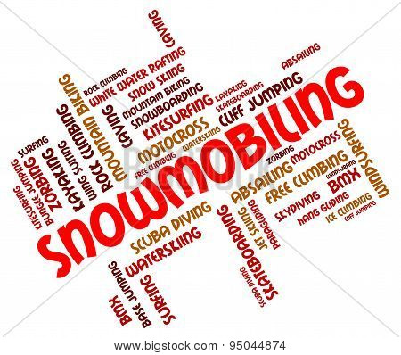 Snowmobiling Word Means Motor Sledge And Snowmobile