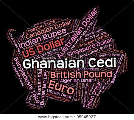 Ghanaian Cedi Indicates Worldwide Trading And Banknotes