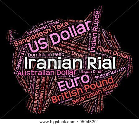 Iranian Rial Shows Foreign Currency And Banknote