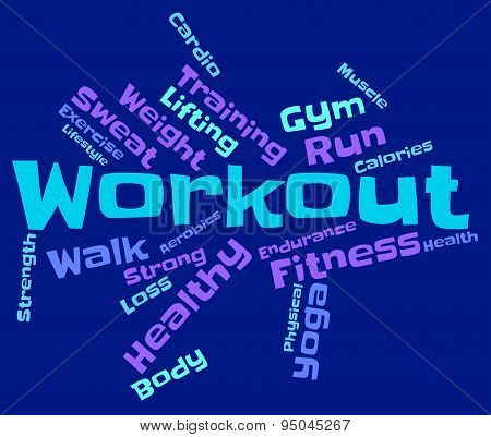 Workout Words Shows Physical Activity And Fit