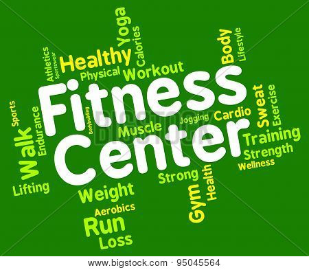 Fitness Center Represents Working Out And Exercising
