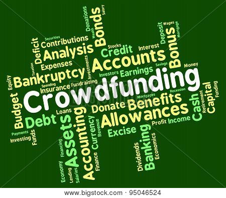 Crowdfunding Word Indicates Raise Funds And Capital