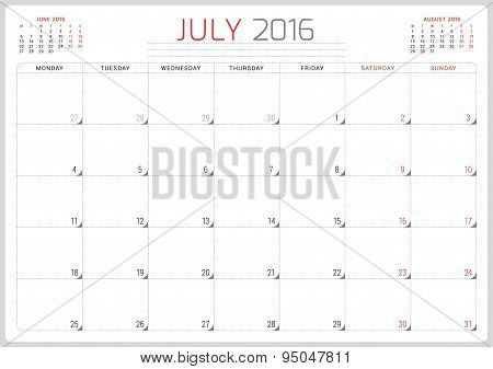 Calendar Planner 2016. Vector Design Template. July. Week Starts Monday