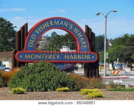 MONTEREY, CA - NOVEMBER 14:  Old Fisherman's Wharf Sign at Monterey Harbor  2012